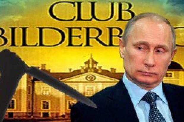 Φοβερή αποκάλυψη: Η Λέσχη Μπίλντερμπεργκ κυνηγάει τον Πούτιν